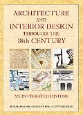 Architecture and Interior Design Through the 18th Century An Integrated History