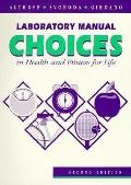 Laboratory Manual Choices in Health and Fitness for Life