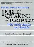 School Administrator's Public Speaking Portfolio With Model Speeches and Anecdotes