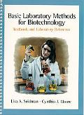 Basic Laboratory Methods for Biotechnology Textbook and Laboratory Reference