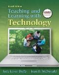 Teaching and Learning with Technology (4th Edition)
