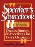 Speaker's Sourcebook 2: Quotes, Stories, & Anecdotes for Every Occasion