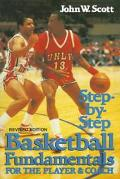 Step-By-Step Basketball Fundamentals for the Player and Coach
