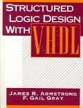 Structured Logic Design With Vhdl