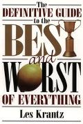 Definitive Guide to the Best and Worst of Everything