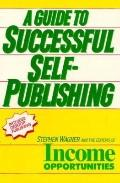 A Guide to Successful Self-Publishing - Stephen Wagner - Paperback