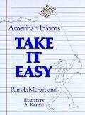 Take it Easy:amer.idioms