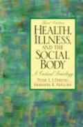 Health, Illness and the Social Body A Critical Sociology