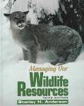 Managing Our Wildlife Resources