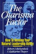 Charisma Factor: How to Develop Your Natural Leadership Ability - Robert J. Richardson - Har...