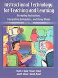 Instructional Technology for Teaching and Learning Designing Instruction, Integrating Comput...