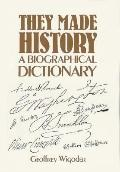 They Made History: A Biographical Dictionary - Geoffrey Wigoder - Hardcover