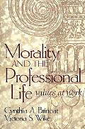 Morality and the Professional Life Values at Work