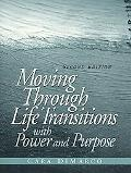 Moving Through Life Transitions With Power and Purpose
