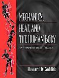 Mechanics, Heat, and the Human Body