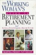 Working Woman's Guide to Retirement Planning: Saving and Investing Now for a Secure Future