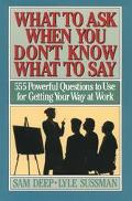 What to Ask when You Don't Know What to Say - Samuel D. Deep - Paperback