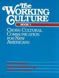 Cross-Cultural Communication for New Americans (The Working Culture, Book 1)