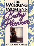 Working Woman's Baby Planner - Marla Schram Schwartz - Paperback