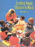 Leading Young Children to Music, 6th Edition