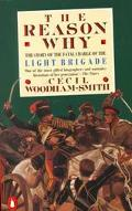 Reason Why/the Story of the Fatal Charge of the Light Brigade