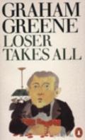 Loser Takes All - Graham Greene - Paperback
