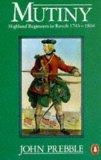 Mutiny: Highland Regiments in Revolt, 1743-1804