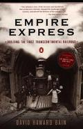 Empire Express Building the 1st Transcontinental Railroad