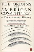 Origins of the American Constitution A Documentary History