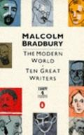 Modern World: Ten Great Writers - Malcolm Bradbury - Paperback