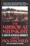 The Mirror at Midnight: A South African Jour-