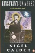 Einstein's Universe A Guide to the Theory of Relativity