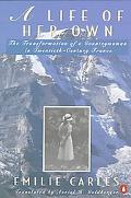 Life of Her Own The Transformation of a Countrywoman in Twentieth-Century France