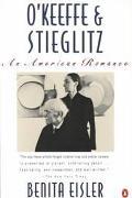 O'Keeffe and Stieglitz: An American Romance - Benita Eisler - Paperback