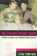 Odd Girls and Twilight Lovers A History of Lesbian Life in Twentieth-Century America
