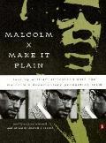 Malcolm X:make it Plain