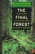 Final Forest The Battle for the Last Great Trees of the Pacific Northwest