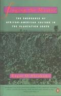 Singing the Master The Emergence of African-American Culture in the Plantation South