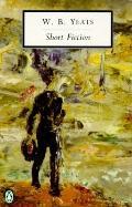 Short Fiction - William Butler Yeates - Paperback