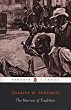 The Marrow of Tradition (Penguin Classics)