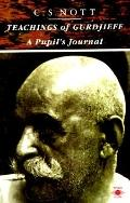 Teachings of Gurdjieff: A Pupil's Journey - C. S. Nott - Paperback