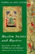 Muslim Saints and Mystics: Episodes from the Tadhkirat Al-Auliya' - Farid Ud-Din Attar - Pap...
