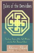 Tales of the Dervishes Teaching-Stories of the Sufi Masters over the Past Thousand Years