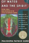 Of Water and the Spirit Ritual, Magic, and Initiation in the Life of an African Shaman