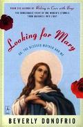 Looking for Mary Or, the Blessed Mother and Me