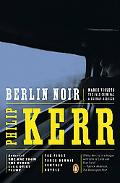Berlin Noir March Violets/the Pale Criminal/a German Requiem/3 Novels in 1 Volume