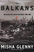 Balkans Nationalism, War & the Great Powers, 1804-1999