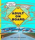 Adult on Board: Travel Games for Grown-Ups - Jeff Wuorio - Paperback