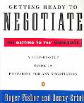 Getting Ready to Negotiate The Getting to Yes Workbook