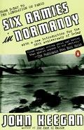 Six Armies in Normandy From D-Day to the Liberation of Paris